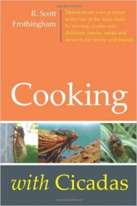 Cooking with Cicadas_R. Scott Fronthingham