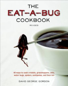 Eat a bug cookbook_David George Gordon