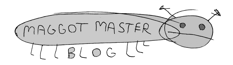 Maggott Master blog